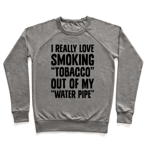 """Tobacco"" Out Of My ""Water Pipe"" Pullover"