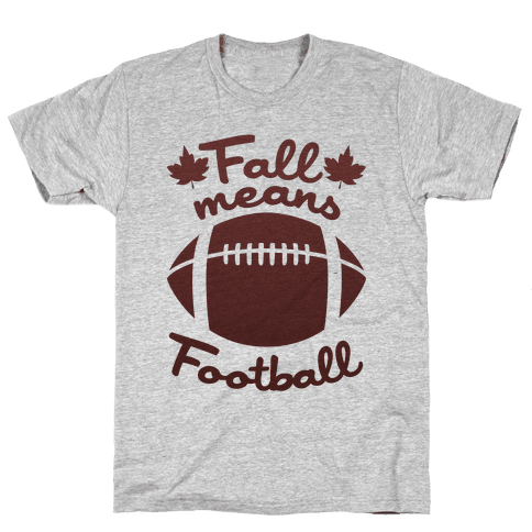 Fall Means Football Mens T-Shirt