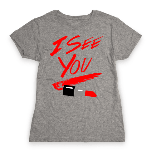 I See You Womens T-Shirt