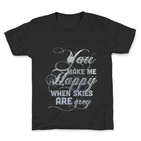 You Make Me Happy When Skies Are Grey (Tank) Kids T-Shirt