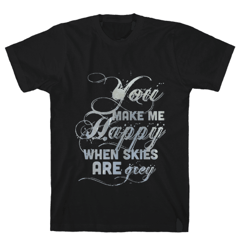 You Make Me Happy When Skies Are Grey (Tank) Mens T-Shirt