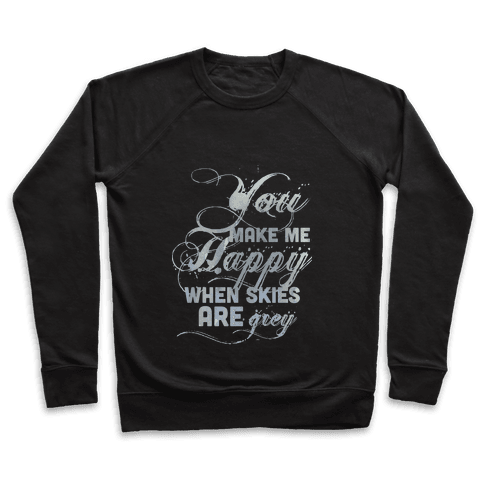 You Make Me Happy When Skies Are Grey (Tank) Pullover