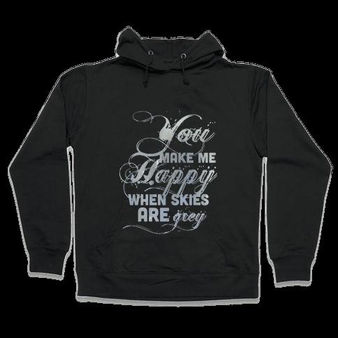 You Make Me Happy When Skies Are Grey (Tank) Hooded Sweatshirt