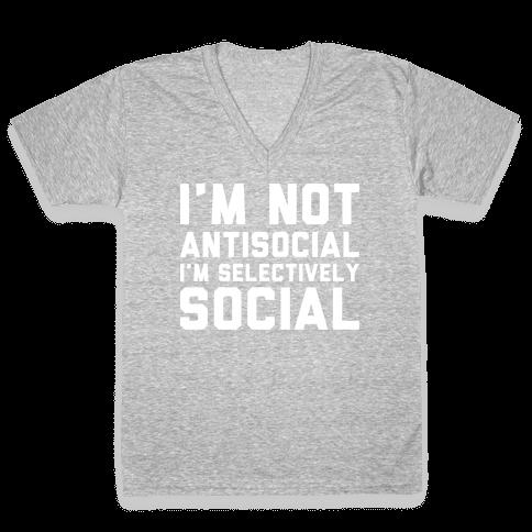 I'm Not Antisocial I'm Selectively Social V-Neck Tee Shirt