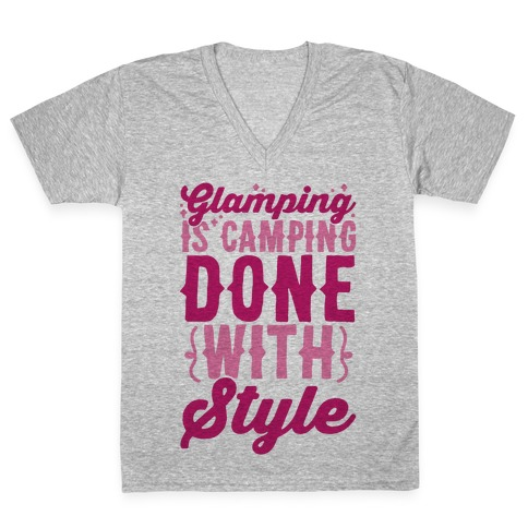 Glamping Is Camping Done With Style V-Neck Tee Shirt