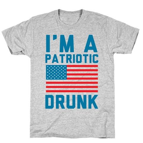 I'm A Patriotic Drunk T-Shirt