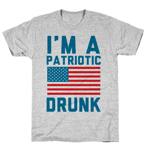 I'm A Patriotic Drunk Mens T-Shirt