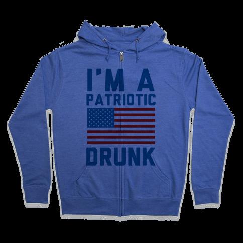 I'm A Patriotic Drunk Zip Hoodie