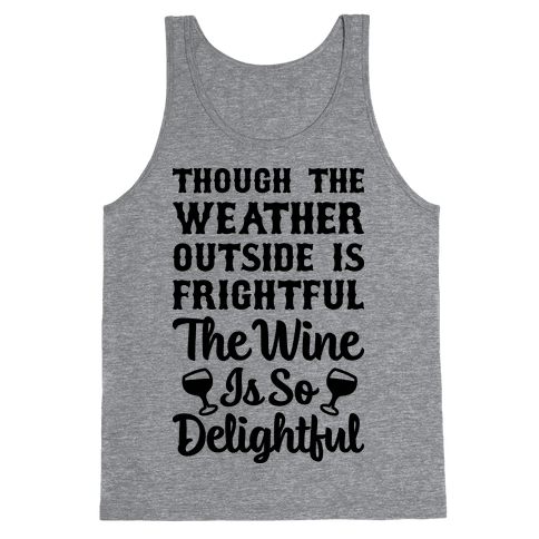 The Wine Is So Delightful Tank Top