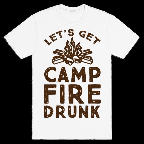 Let's Get Campfire Drunk Mens T-Shirt