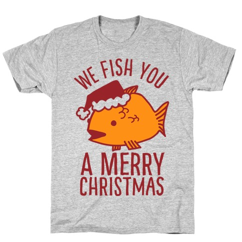 We Fish You a Merry Christmas T-Shirt