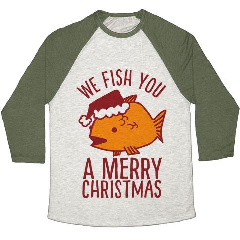 We Fish You a Merry Christmas Baseball Tee