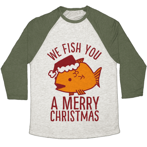 We Fish You a Merry Christmas Baseball Tee