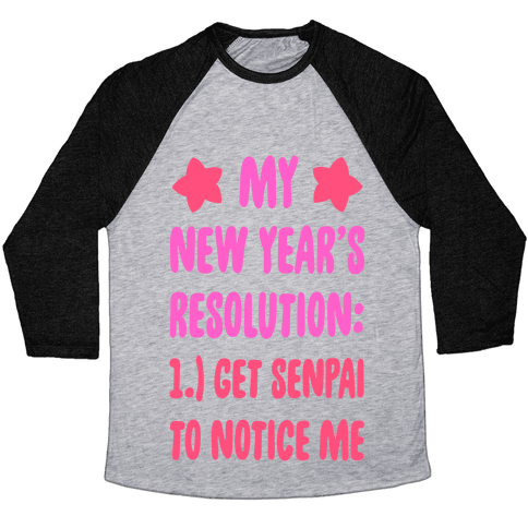 My New Year's Resolution: Get Senpai to Notice Me Baseball Tee