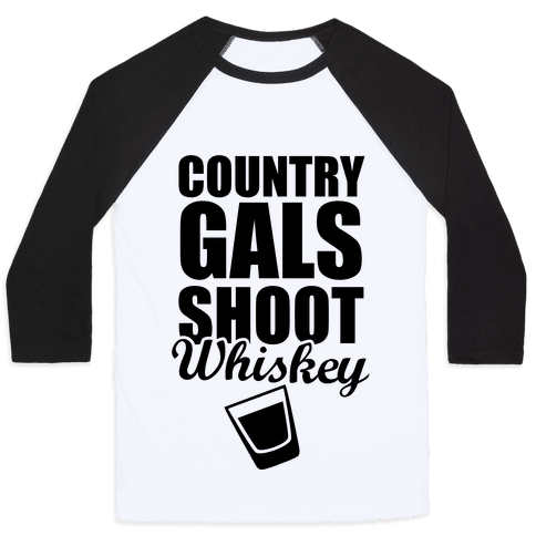 Country Gals Shoot Whiskey Baseball Tee