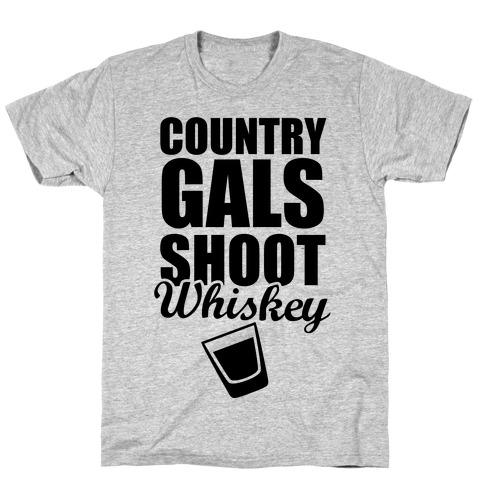 Country Gals Shoot Whiskey T-Shirt