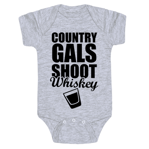 Country Gals Shoot Whiskey Baby Onesy