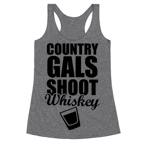 Country Gals Shoot Whiskey Racerback Tank Top