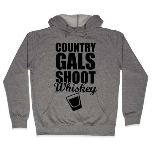 Country Gals Shoot Whiskey Hooded Sweatshirt