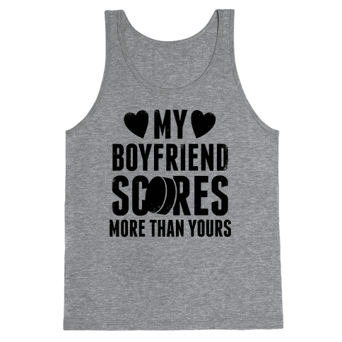 My Boyfriend Scores More Than Yours (Hockey)  Tank Top