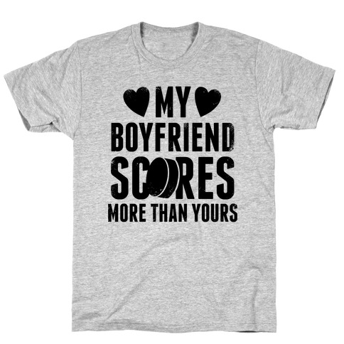 My Boyfriend Scores More Than Yours (Hockey) T-Shirt