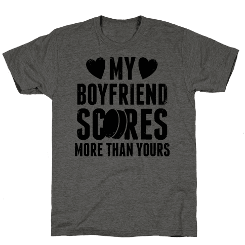 My Boyfriend Scores More Than Yours (Hockey)  Mens T-Shirt