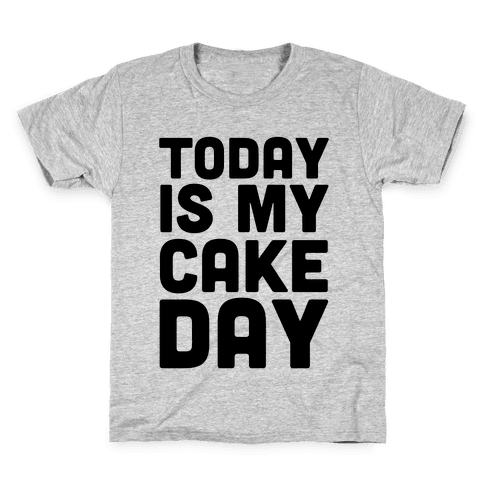 Today is My Cake Day Kids T-Shirt