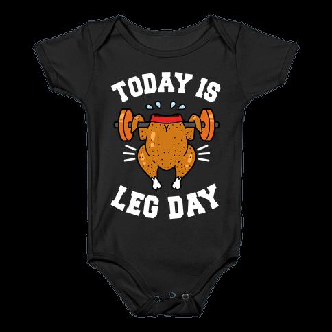 Today is Leg Day (Thanksgiving Turkey) Baby Onesy
