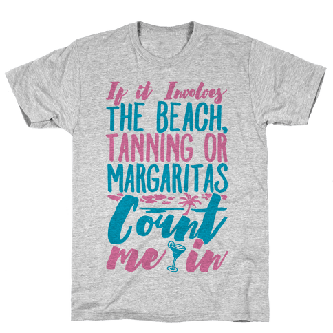 The Beach Tanning and Margaritas Mens T-Shirt
