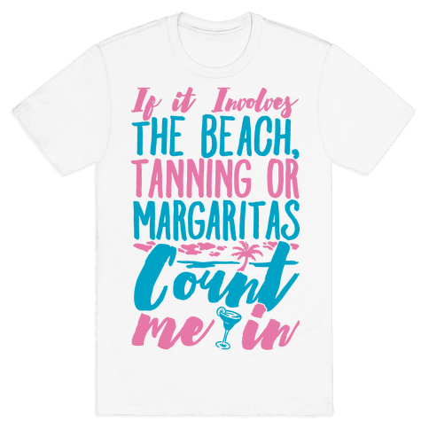The Beach Tanning and Margaritas Mens T-Shirt