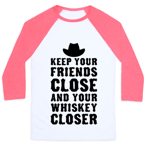 Keep Your Friends Close Baseball Tee