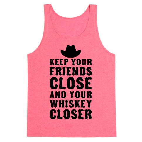 Keep Your Friends Close Tank Top