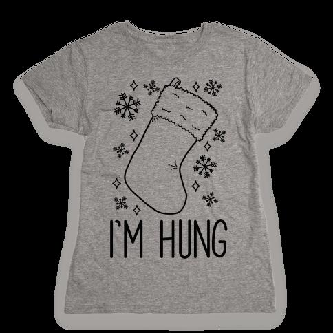 I'm Hung (Stocking) Womens T-Shirt