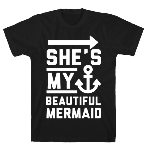 She's My Beautiful Mermaid Mens T-Shirt