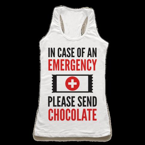 In Case of an Emergency Please Send Chocolate Racerback Tank Top