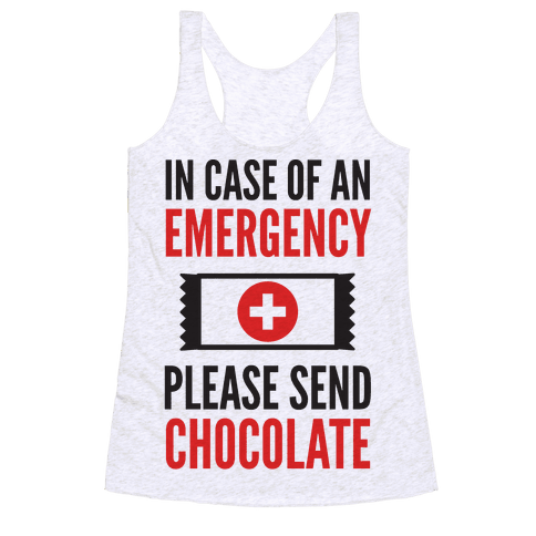 In Case of an Emergency Please Send Chocolate Racerback Tank Top