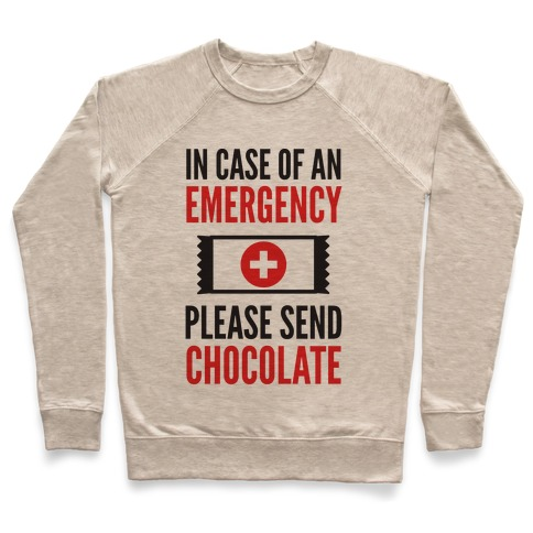 In Case of an Emergency Please Send Chocolate Pullover