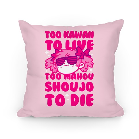 Too Kawaii to Live Too Mahou Shoujo To Die Pillow