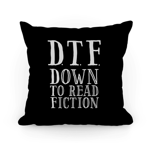 DTF Down to (Read) Fiction Pillow