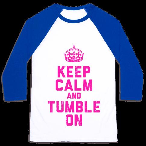 Keep Calm and Tumble On (Tank) Baseball Tee