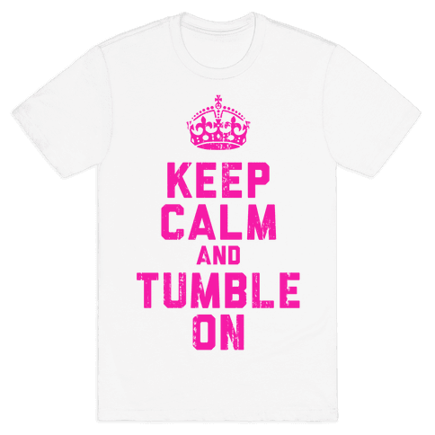 Keep Calm and Tumble On (Tank) Mens T-Shirt