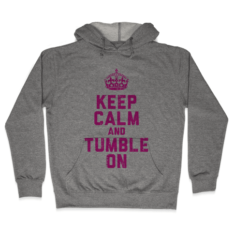 Keep Calm and Tumble On (Tank) Hooded Sweatshirt
