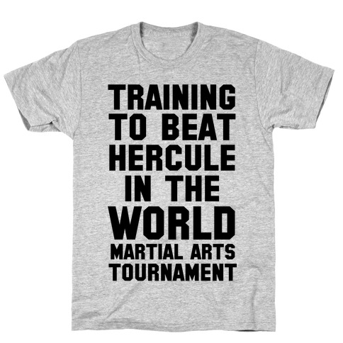 Training to Beat Hercule in the World Martial Arts Tournament T-Shirt