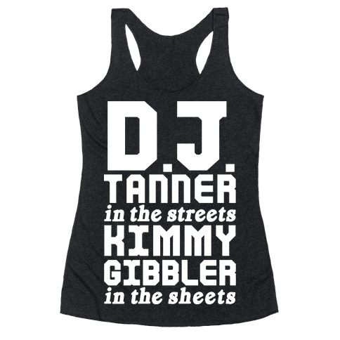 DJ Tanner In The Streets Racerback Tank Top