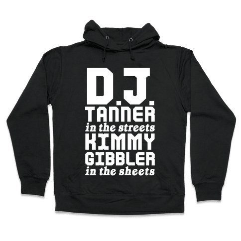 DJ Tanner In The Streets Hooded Sweatshirt