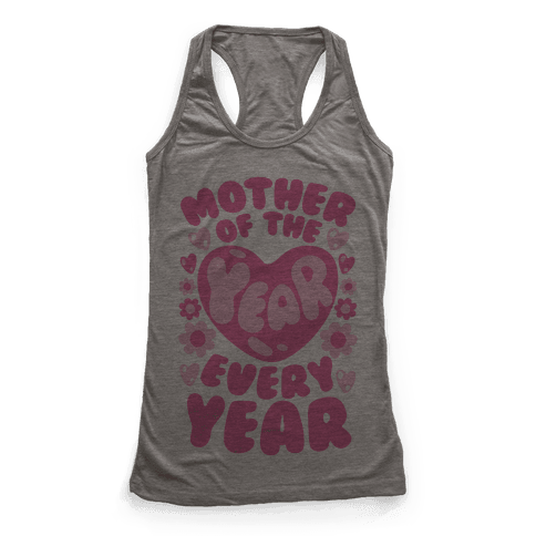 Mother of The Year Every Year Racerback Tank Top