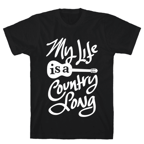 My Life Is A Country Song Mens T-Shirt