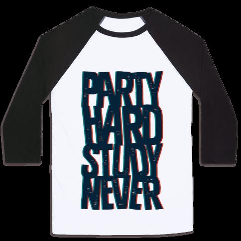 Party Hard Study Never Baseball Tee