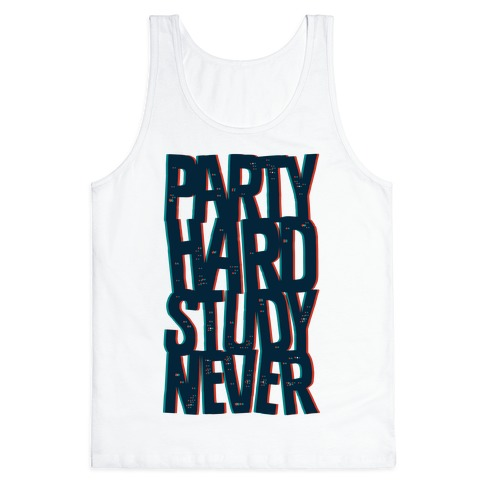Party Hard Study Never Tank Top