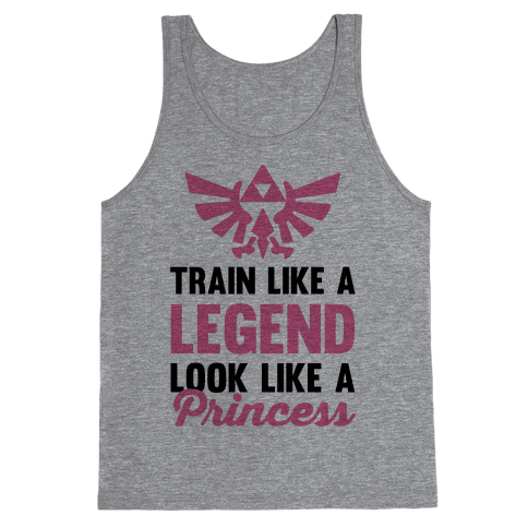 Train Like A Legend Look Like A Princess Tank Top